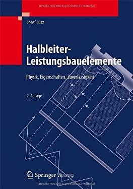 Halbleiter-Leistungsbauelemente: Physik, Eigenschaften, Zuverl Ssigkeit