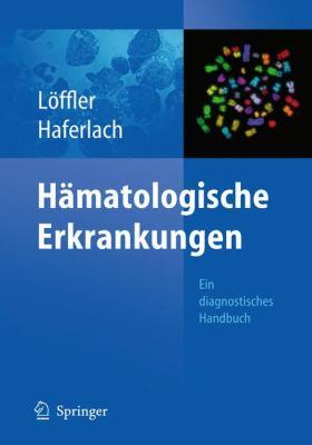 Hamatologische Erkrankungen: Ein Diagnostisches Handbuch 9783642015748