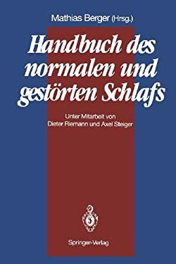 Handbuch Des Normalen Und Gest Rten Schlafs 9783642757341