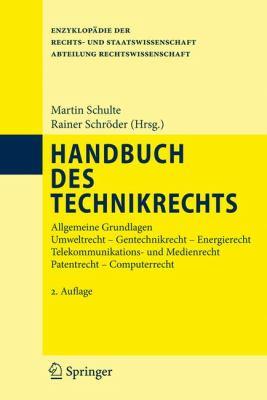 Handbuch Des Technikrechts: Allgemeine Grundlagen Umweltrecht- Gentechnikrecht - Energierecht Telekommunikations- und Medienrecht Patentrecht - Co 9783642118838