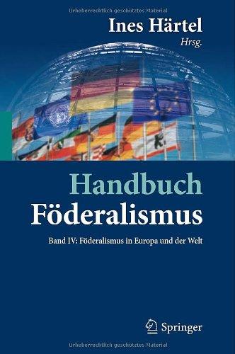 Handbuch F Deralismus - F Deralismus ALS Demokratische Rechtsordnung Und Rechtskultur in Deutschland, Europa Und Der Welt: Band IV: F Deralismus in Eu 9783642168826