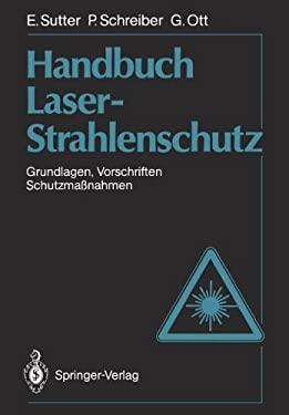 Handbuch Laser-Strahlenschutz: Grundlagen, Vorschriften, Schutzma Nahmen 9783642740947