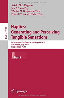 Haptics: Generating and Perceiving Tangible Sensations, Part I: 7th International Conference, Eurohaptics 2010, Amsterdam, the Netherlands, July 8-10, 9783642140631