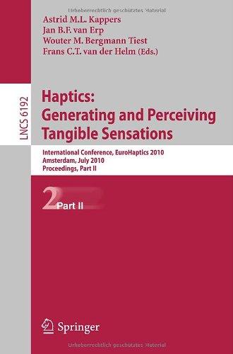 Haptics: Generating and Perceiving Tangible Sensations, Part II: 7th International Conference, Eurohaptics 2010, Amsterdam, July 8-10, 2010. Proceedin 9783642140747