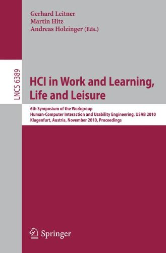 Hci in Work and Learning, Life and Leisure: 6th Symposium of the Workgroup Human-Computer Interaction and Usability Engineering, Usab 2010, Klagenfurt 9783642166068