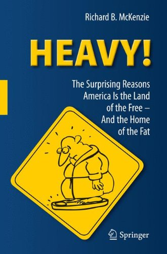 Heavy!: The Surprising Reasons America Is the Land of the Free and the Home of the Fat 9783642201349