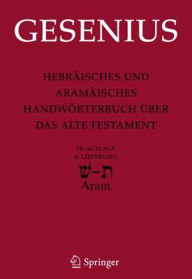 Hebr Isches Und Aram Isches Handw Rterbuch Ber Das Alte Testament: 6. Lieferung Schin - Tau - Biblisch-Aram Isch 9783642128318