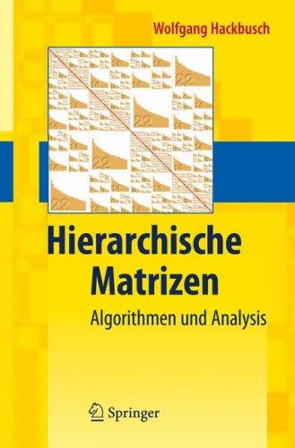 Hierarchische Matrizen: Algorithmen Und Analysis 9783642002212