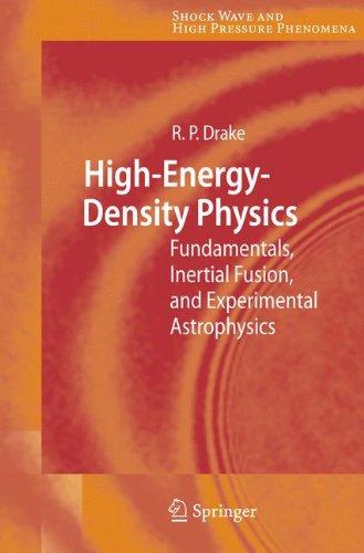 High-Energy-Density Physics: Fundamentals, Inertial Fusion, and Experimental Astrophysics 9783642067266