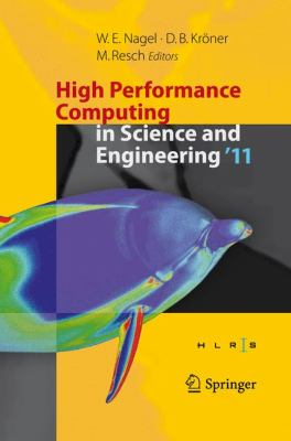 High Performance Computing in Science and Engineering '11: Transactions of the High Performance Computing Center, Stuttgart (Hlrs) 2011 9783642238680