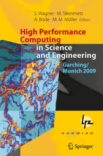 High Performance Computing in Science and Engineering, Garching/Munich 2009: Transactions of the Fourth Joint HLRB and KONWIHR Review and Results Work 9783642138713