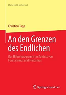 Hilberts Programm: Philosophische Herausforderungen Des Projekts Einer Beweistheorie an Den Grenzen Des Endlichen 9783642296536