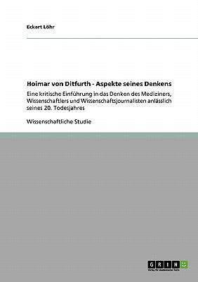 Hoimar Von Ditfurth - Aspekte Seines Denkens 9783640267071