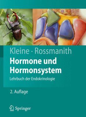 Hormone Und Hormonsystem: Lehrbuch der Endokrinologie 9783642009013