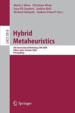 Hybrid Metaheuristics: 6th International Workshop, HM 2009 Udine, Italy, October 16-17, 2009, Proceedings 9783642049170