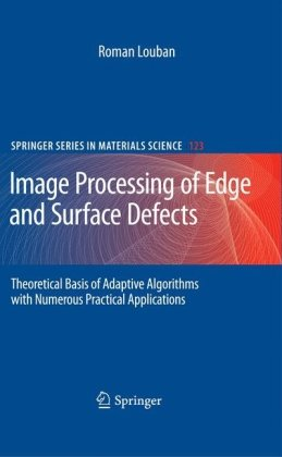 Image Processing of Edge and Surface Defects: Theoretical Basis of Adaptive Algorithms with Numerous Practical Applications 9783642006821