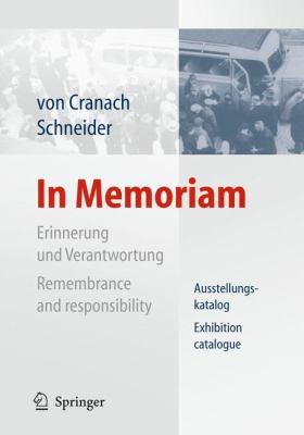 In Memoriam: Erinnerung Und Verantwortung Ausstellungskatalog/Remembrance And Responsibility Exhibition Catalogue 9783642173981