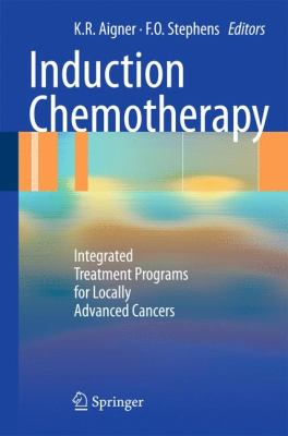 Induction Chemotherapy: Integrated Treatment Programs for Locally Advanced Cancers 9783642181726