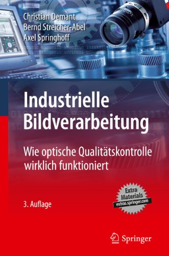 Industrielle Bildverarbeitung: Wie Optische Qualit Tskontrolle Wirklich Funktioniert 9783642130960