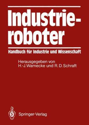 Industrieroboter: Handbuch F R Industrie Und Wissenschaft 9783642955914