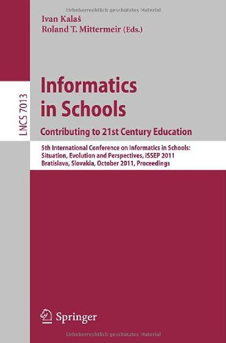 Informatics in Schools: Contributing to 21st Century Education: 5th International Conference on Informatics in Schools: Situation, Evolution and Persp 9783642247217
