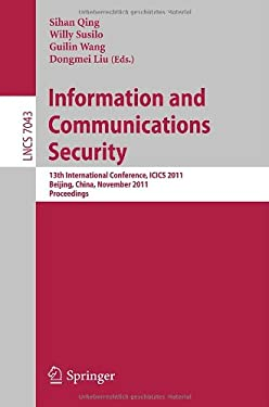 Information and Communication Security: 13th International Conference, ICICS 2011, Beijing, China, November 23-26, 2011, Proceedings 9783642252426