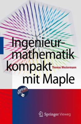 Ingenieurmathematik Kompakt Mit Maple 9783642250521