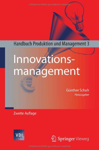 Innovationsmanagement: Handbuch Produktion Und Management 3 9783642250491