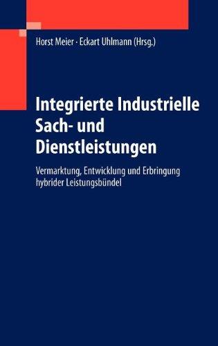 Integrierte Industrielle Sach- Und Dienstleistungen: Vermarktung, Entwicklung Und Erbringung Hybrider Leistungsb Ndel 9783642252686