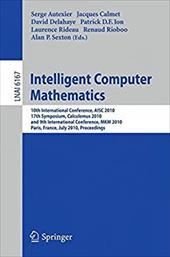 Intelligent Computer Mathematics: 10th International Conference, Aisc 2010, 17th Symposium, Calculemus 2010, and 9th International