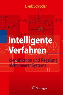 Intelligente Verfahren: Identifikation Und Regelung Nichtlinearer Systeme 9783642113970
