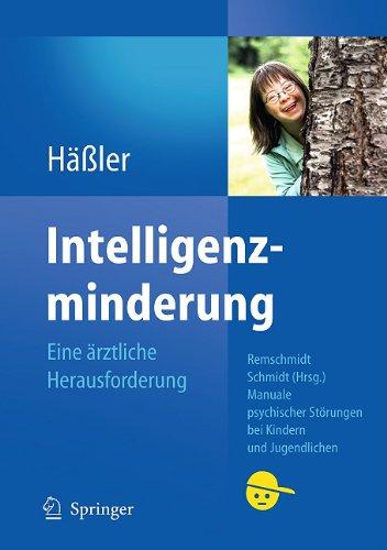 Intelligenzminderung: Eine Rztliche Herausforderung 9783642129957