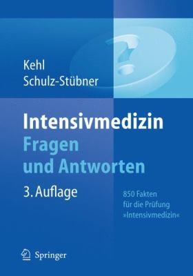 """Intensivmedizin Fragen Und Antworten: 850 Fakten Fur die Prufung """"Intensivmedizin"""""""