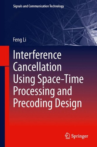 Interference Cancellation Using Space-Time Processing and Precoding Design 9783642307119