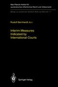Interim Measures Indicated by International Courts 9783642081996