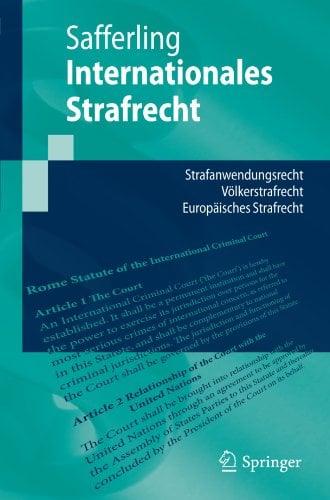 Internationales Strafrecht: Strafanwendungsrecht - Volkerstrafrecht - Europ Isches Strafrecht (2011) 9783642149139