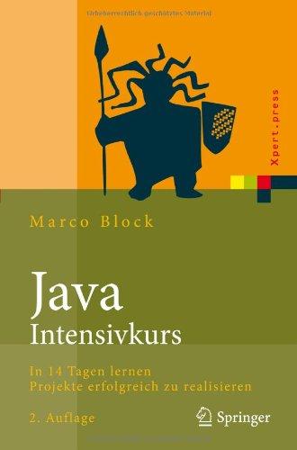 Java-Intensivkurs: In 14 Tagen Lernen Projekte Erfolgreich Zu Realisieren 9783642039546