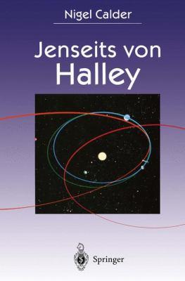 Jenseits Von Halley: Die Erforschung Von Schweifsternen Durch Die Raumsonden Giotto Und Rosetta 9783642850677