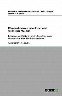 K Rperschmerzen M Nnlicher Und Weiblicher Musiker 9783640247004