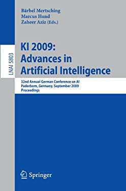 KI 2009: Advances in Artificial Intelligence: 32nd Annual German Conference on AI, Paderborn, Germany, September 15-18, 2009, Proceedings 9783642046162