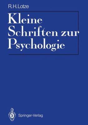 Kleine Schriften Zur Psychologie: Eingeleitet Und Mit Materialien Zur Rezeptionsgeschichte Versehen Von Reinhardt Pester 9783642747335