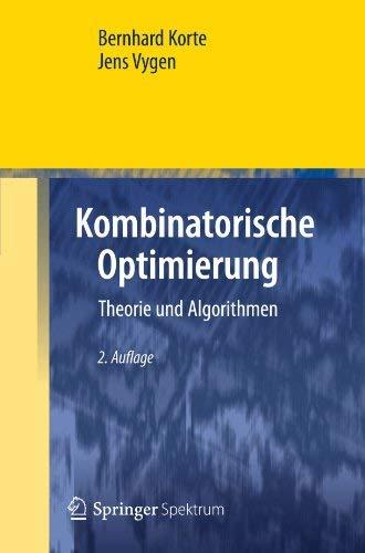 Kombinatorische Optimierung: Theorie Und Algorithmen 9783642254000