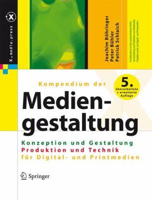 Kompendium Der Mediengestaltung Digital Und Print: Konzeption Und Gestaltung / Produktion Und Technik Fur Digital- Und Printmedien 9783642206542