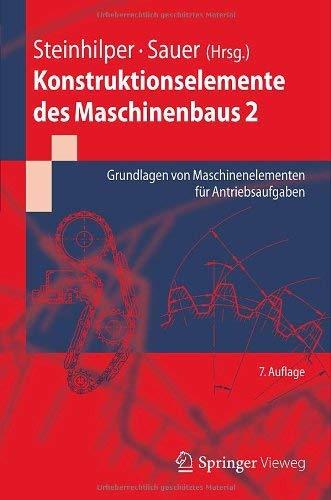 Konstruktionselemente Des Maschinenbaus 2: Grundlagen Von Maschinenelementen F R Antriebsaufgaben 9783642243028