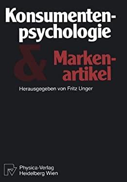 Konsumentenpsychologie Und Markenartikel 9783642936227