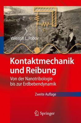 Kontaktmechanik Und Reibung: Von der Nanotribologie Bis Zur Erdbebendynamik 9783642133015