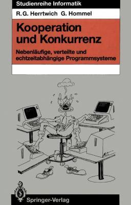 Kooperation Und Konkurrenz: Nebenl Ufige, Verteilte Und Echtzeitabh Ngige Programmsysteme 9783642978524