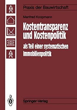 Kostentransparenz Und Kostenpolitik ALS Teil Einer Systematischen Immobilienpolitik 9783642836909
