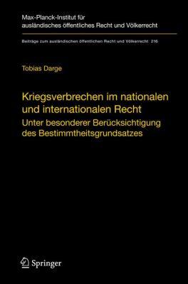 Kriegsverbrechen Im Nationalen Und Internationalen Recht: Unter Besonderer Berucksichtigung Des Bestimmtheitsgrundsatzes 9783642116414