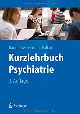 Kurzlehrbuch Psychiatrie 9783642298943